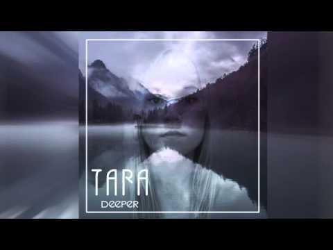 Tara - Deeper (Audio)
