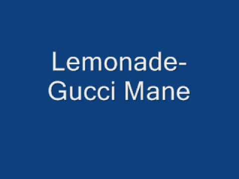 Lemonade-Gucci Mane