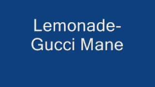 lemonade gucci mane
