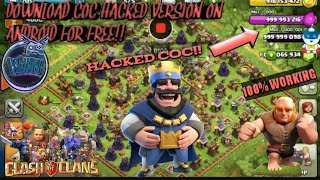 HOW TO DOWNLOAD||CLASH OF CLANS||ON ANDROID||FULLY HACKED||100%WORKING||WITH PROOF