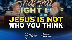 Jesus Is NOT Who You Think - Shabbat Night Live - 12/13/19