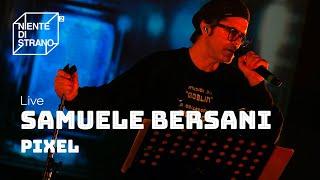 Samuele Bersani, Pixel Live a Niente di Strano