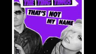 The Ting Tings Thats Not My Name