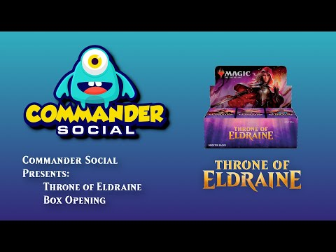 Commander Social Presents a Throne of Eldraine Box Opening!