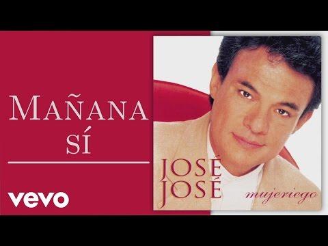 José José - Mañana Sí