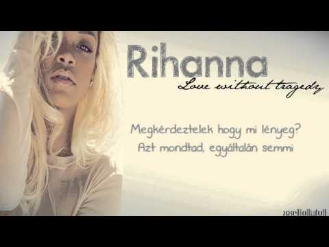 Rihanna - Love without tragedy (magyar) [720p]
