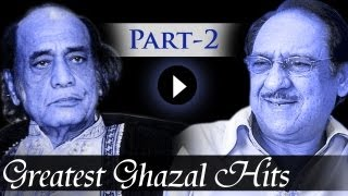 Greatest Ghazal Hit Songs - Part 2 - Ghulam Ali - Mehdi Hassan - Kings Of Ghazal