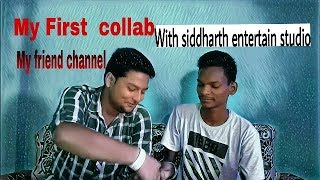 My fist Collab with Siddharth entertain studio