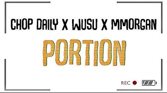 Chop Daily x Wusu x MMorgan - Portion (Lyric Video) (prod Bigmousebeat)