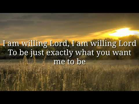 I Am Willing Lord With Lyrics by Heritage Singers