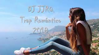 DJ JJRQ -Trap Romantico 2018 (No Copyright) Uso Libre Instrumental