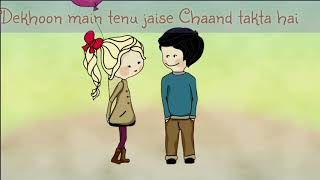 Dekhoon main tenu jaise Chaand takta hai ||WhatsApp status video 30 sec||