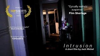 Horror Short - Intrusion WINNER - BEST FIRST TIME DIRECTOR | TOPSHORTS 2017