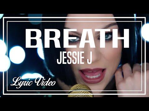 JESSIE J - BREATHE (LYRIC VIDEO)