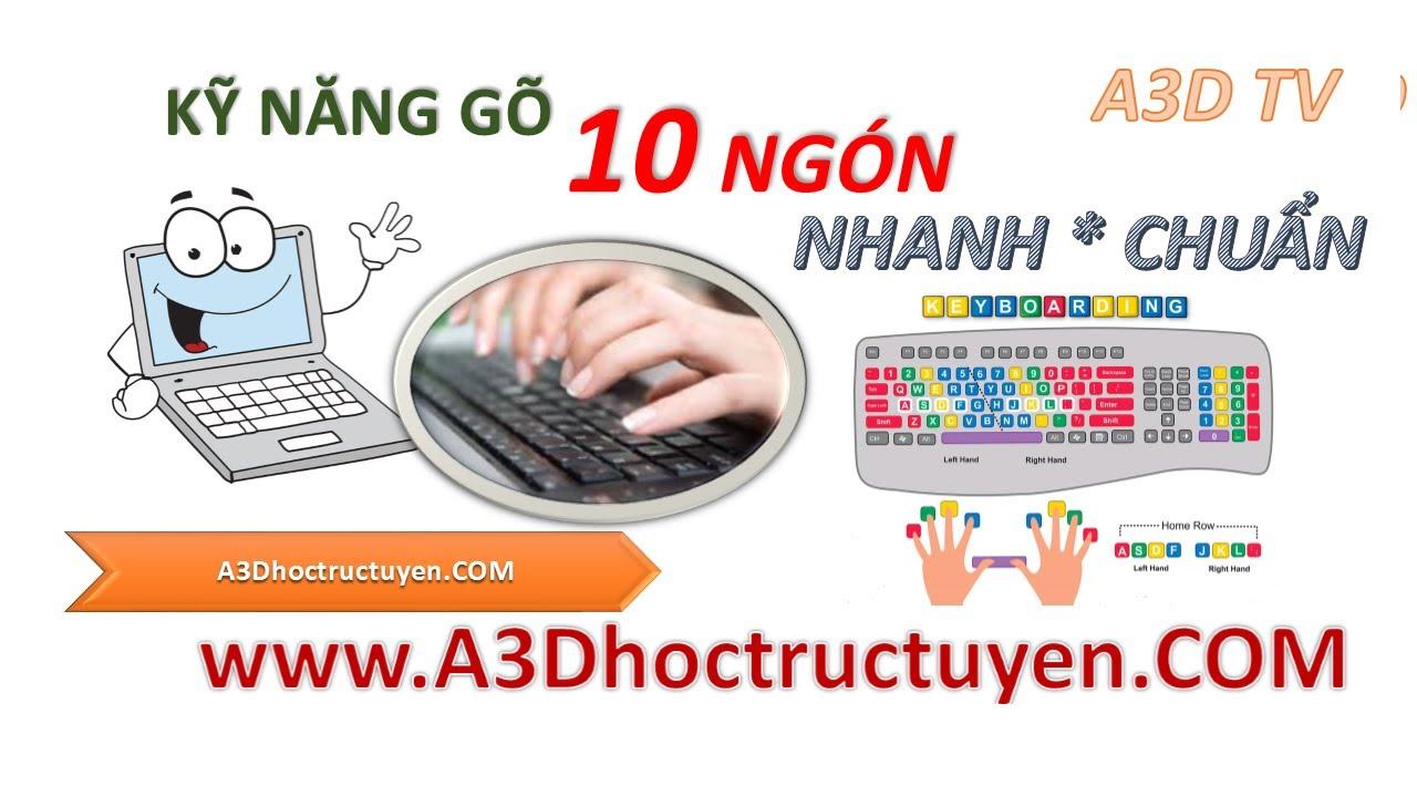 Kỹ năng gõ 10 ngón nhanh chuẩn trong 10 ngày [A3Dhoctructuyen.com]