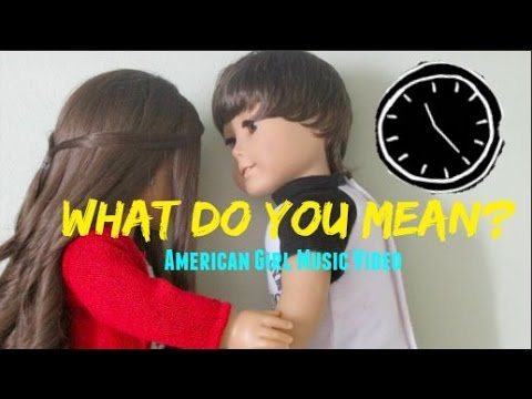 What do you mean? American Girl Fan Music Video (AGMV)
