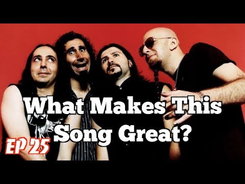 What Makes This Song Great? Ep.25 SYSTEM OF A DOWN