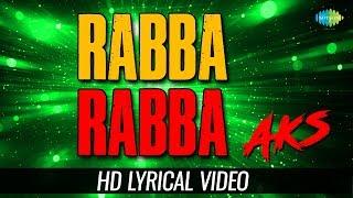 Rabba Rabba - Duet   Lyrical   Aks   Sukhwinder Singh   Vasundhara Das YouTube Videos