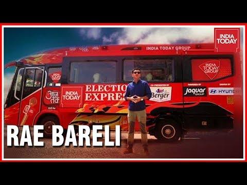 Election Express | Which Way Will Rae Bareli Vote? | Uttar Pradesh