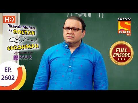 Taarak Mehta Ka Ooltah Chashmah - Ep 2602 - Full Episode - 15th November, 2018