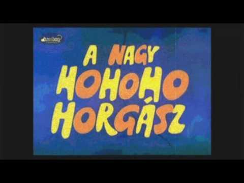 A nagy ho-ho-ho horgász (Rajzfilm Zene) videó letöltés