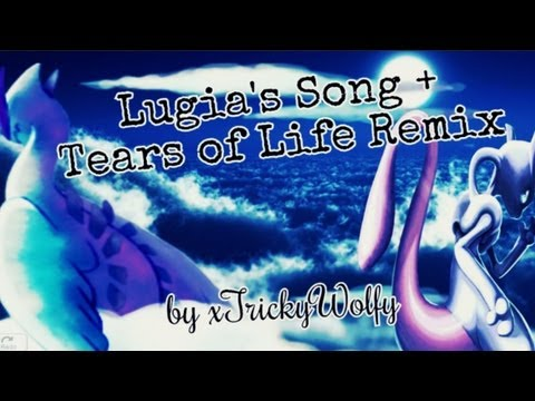 Lugia's Song + Tears of Life Mashup Remix /Trickywi/