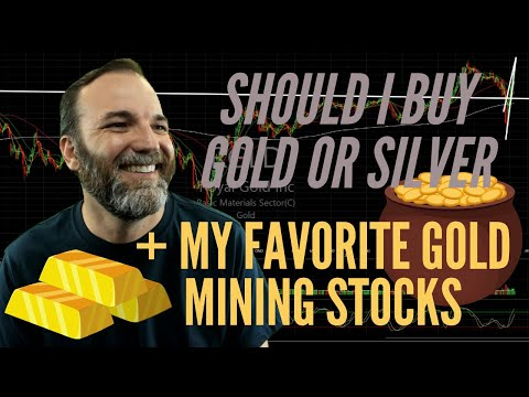 Should I Buy Gold Or Silver!? The Top Gold Mining Stocks To
