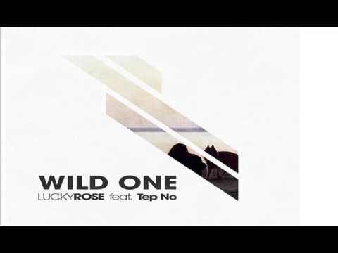 Lucky Rose ft. Tep No - Wild One (1 HOUR VERSION)