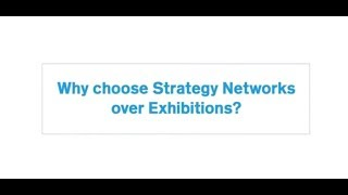 Why choose Strategy Networks over Exhibitions