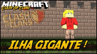 Minecraft Clash Of Clans - ILHA GIGANTE! Ep.7