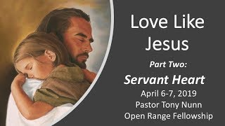 Love Like Jesus, Part 2: Servant Heart