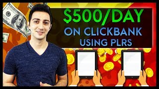 How to Make $500 a Day On Clickbank Using PLRs