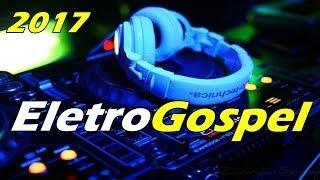 REMIX  Música Eletrônica Gospel 2017