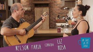 Um Café Lá em Casa com Liz Rosa e Nelson Faria
