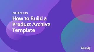 Builder Pro - كيفية إنشاء الأرشيف المنتج قالب
