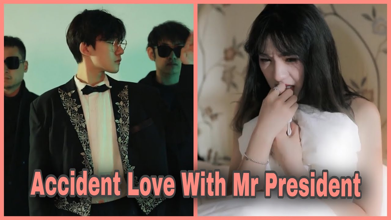 Download Accident Love/One Night With Mr President❤️🔥❤️🔥/Ep1