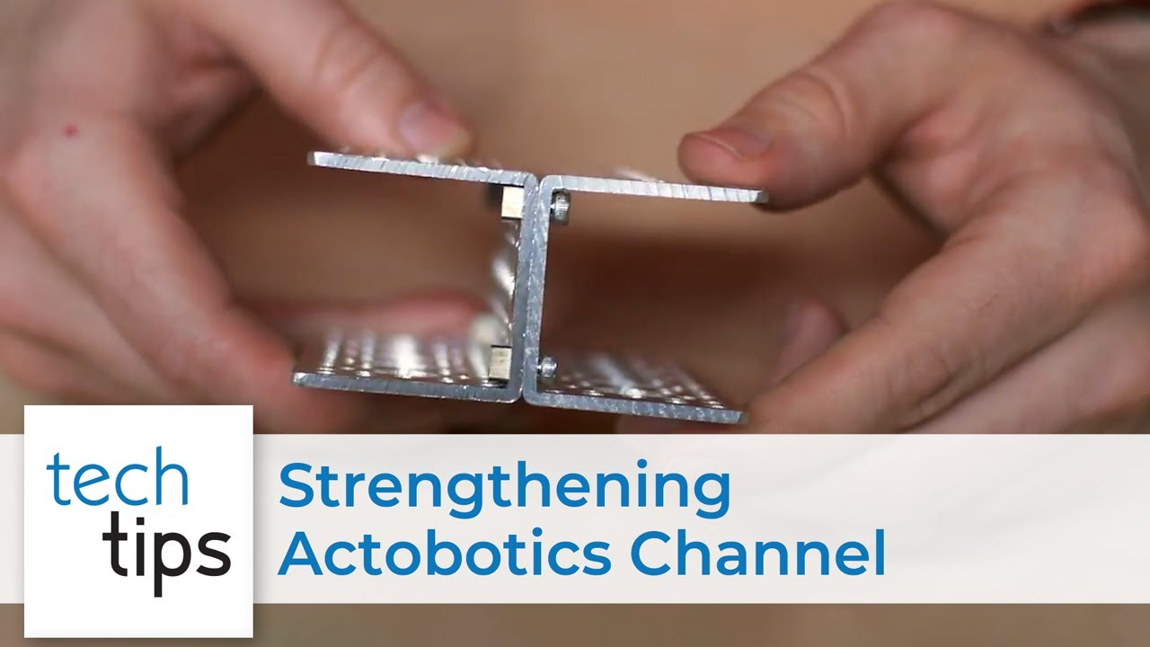 Strengthening Actobotics Channel