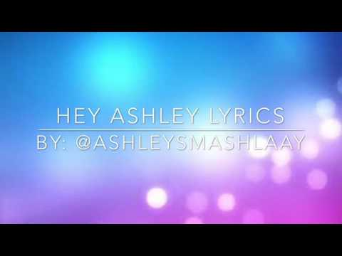 Hey Ashley Lyrics||Modern Lyrics By: @ashleysmashlaay - YouTube