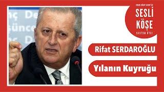Rifat Serdaroğlu - Sesli Köşe Yazısı 26 Şubat 2020 Çarşamba