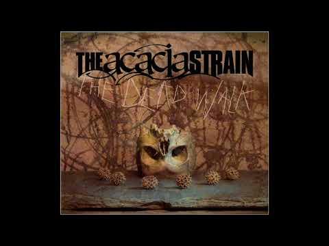 The Acacia Strain - The Dead Walk (Full Album)