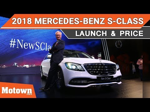 New 2018 Mercedes Benz | S-Class Facelift | First Look | Motown India