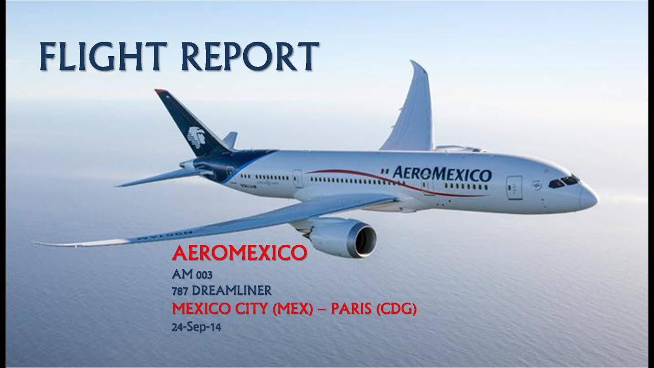 Aeromexico B 787 Dreamliner Flight Report México City Mex