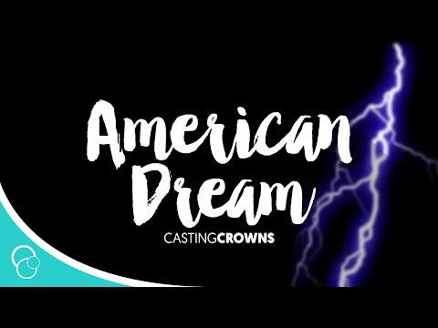 American Dream-Casting Crowns (Lyrics)