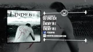 Enemy In I - Du Und Ich (Ft. Garret Rapp of The Color Morale)