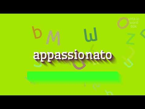 """How to say """"appassionato""""! (High Quality Voices)"""