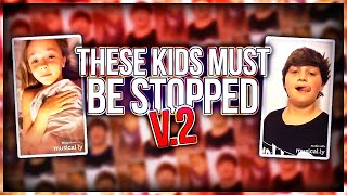 THESE KIDS MUST BE STOPPED! (PART 2)