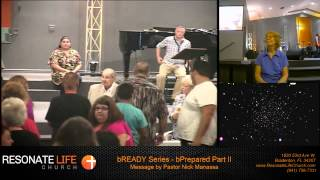 Resonate Life Church - August 9th, 2015 - bREADY Series - bPrepared Part II