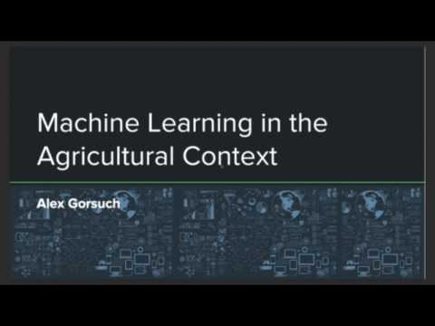 Machine Learning in the Agricultural Context Presentation
