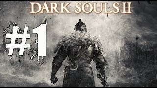 Dark Souls 2 Walkthrough Part 1 Gameplay Lets Play Playthrough - Prepare To Die... Again