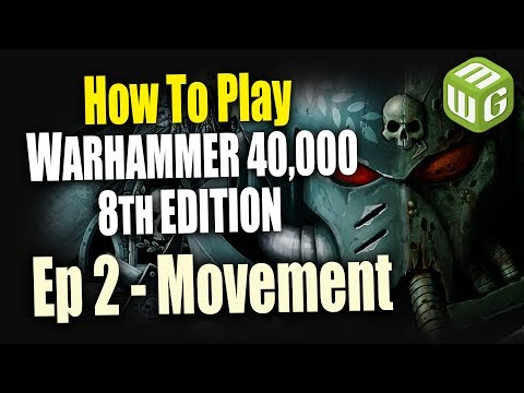The Movement Phase - How to Play Warhammer 40k 8th Edition Ep 2